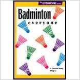 Badminton everyone (The everyone series) written by C. Charlie Song