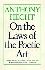 On the Laws of the Poetic Art by Hecht, Anthony (1995) Hardcover