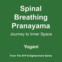 Spinal Breathing Pranayama: Journey to Inner Space