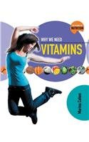 Why We Need Vitamins (Science of Nutrition)