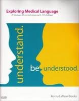 Exploring Medical Language 7th (seventh) edition Text Only