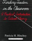 img - for Finding Freedom in the Classroom: A Practical Introduction to Critical Theory: 1st (First) Edition book / textbook / text book