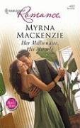 Her Millionaire, His Miracle (Harlequin Romance), MYRNA MACKENZIE