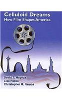 Celluloid Dreams: How Film Shapes America