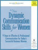 The New Dynamic Communication Skills for Women: 9 Steps To Effective & Professional Communication For Today's Succes