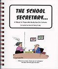 img - for The School Secretary: A Tribute to Those Who Really Run Our Schools (School Tribute Cartoon Series) book / textbook / text book