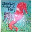 img - for Strange Animals of the Sea book / textbook / text book