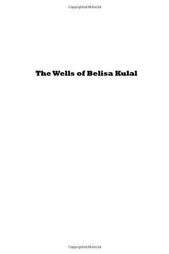 The Wells Of Belisa Kulal: An African Spy Adventure
