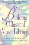 Building a Classical Music Library (0964133202) by Parker, Bill