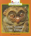 How Animals See Things (Rookie Read-About Science) (0516207970) by Fowler, Allan