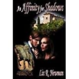 An Affinity for Shadowsby Liz R Newman