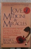 Love, Medicine and Miracles, M.D. BERNIE S. SIEGEL