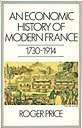 'ECONOMIC HISTORY OF MODERN FRANCE, 1730-1914' (0333293215) by ROGER PRICE