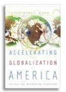 Accelerating the Globalization of America: The Next Wave of Information Technology