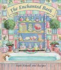 img - for The Enchanted Bath: Bath Rituals and Recipes by Hayden, Susan, Barnwell, Katharine (1997) Hardcover book / textbook / text book