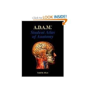ADAM Student Atlas of Anatomy  by Todd R. Olson