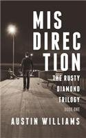 Misdirection: The Rusty Diamond Trilogy (Book One)