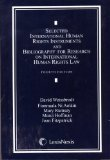 Selected International Human Rights Instruments and Bibliography for Research on International Human Rights Law