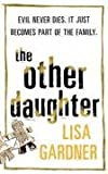 The Other Daughter Lisa Gardner