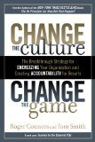 img - for Roger Connors (Author) Tom Smith (Author)Change the Culture, Change the Game: The Breakthrough Strategy for Energizing Your Organization and Creating Accountability for Results [2010 Hardcover] book / textbook / text book