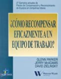 img - for Como Recompensar Eficazmente A un Equipo de Trabajo: 27 Ejemplos Actuales de Planes de Compensacion y Reconocimiento de Equipos en Companis Lideres (Spanish Edition) book / textbook / text book