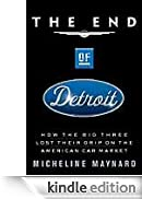 The End of Detroit: How the Big Three Lost Their Grip on the American Car Market [Edizione Kindle]