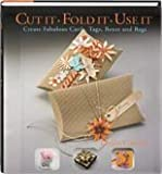img - for Cut It Fold It Use It book / textbook / text book