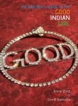Annie Zaidi The Bad Boy's Guide to the Good Indian Girl