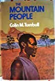img - for The Mountain People (the Ik of Uganda) book / textbook / text book