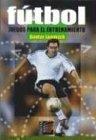 img - for Futbol Juegos Para El Entrenamiento (Spanish Edition) by Gunter Lammich (1991-11-03) book / textbook / text book