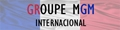 GROUPE MGM INTERNATIONAL
