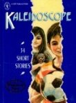 Kaleidoscope: 34 short stories