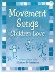 Movement songs children love [Level K-2]