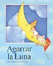img - for Agarrar LA Luna book / textbook / text book