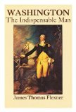 Washington: The Indispensable Man (0316286052) by Flexner, James Thomas