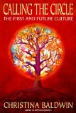 Calling the Circle: The First and Future Culture, Baldwin, Christina