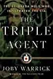 img - for The Triple Agent : The al-Qaeda Mole who Infiltrated the CIA book / textbook / text book