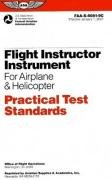 Flight Instructor Instrument for Airplane & Helicopter Practical Test Standards: FAA-S-8081-9C (Practical Test Standards series)
