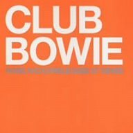 David Bowie - Club Bowie: Rare And Unreleased 12? Mixes - Zortam Music