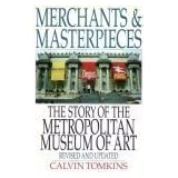 Merchants and Masterpieces: The Story of the Metropolitan Museum of Art ~ Calvin Tomkins