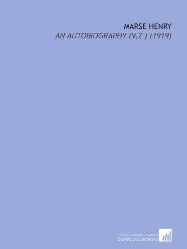Marse Henry: An Autobiography (V.2 ) (1919)