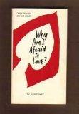 Why Am I Afraid to Love? (091359203X) by Powell, John