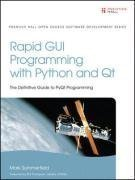 Rapid Gui Programming With Python And Qt: The Definitive Guide To Pyqt Programming (Prentice Hall Open Source Software Development) By Summerfield, Mark 1 Edition (2007)