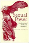 img - for Sexual Power: Feminism and the Family in America (Revolutionary S) book / textbook / text book