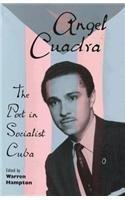 Angel Cuadra: The Poet in Socialist Cuba