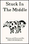 Stuck in the Middle (1880092336) by Trevor Romain