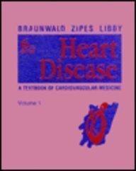 Heart Disease: A Textbook of Cardiovascular Medicine, Volume 1 of 2-Volume Set, 6e