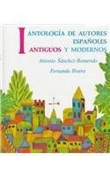 Antología de autores españoles: antiguos y modernos,...