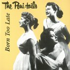 The Poni-Tails - Born Too Late - Zortam Music