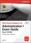 OCA Oracle Database 11g: Administration I Exam Guide (Exam 1Z0-052)